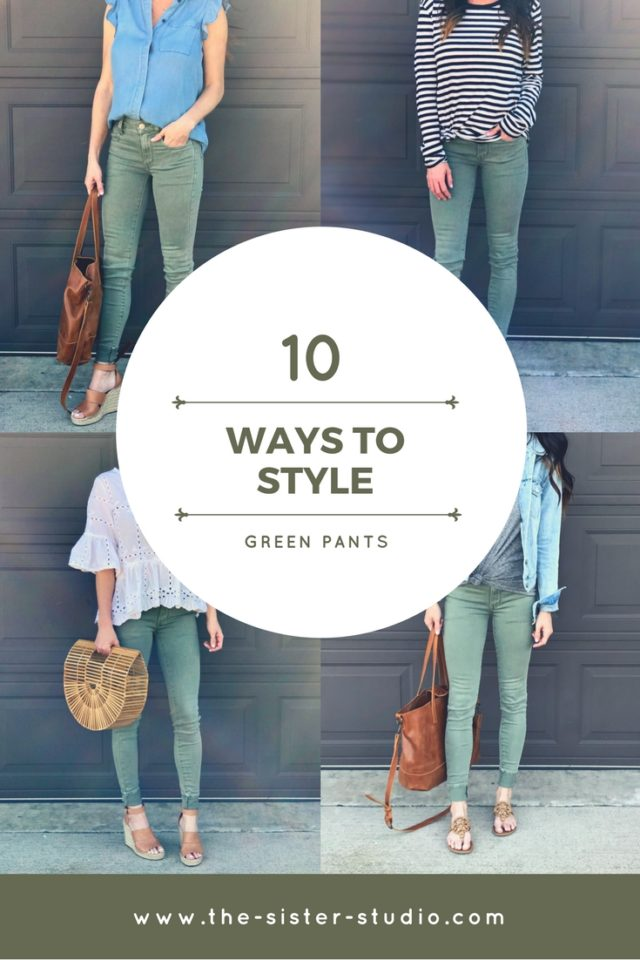 10 Ways to Style Green Pants - www.the-sister-studio.com